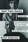 Hold Tight Gently: Michael Callen, Essex Hemphill, and the Battlefield of AIDS Cover Image