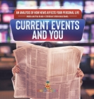 Current Events and You - An Analysis of How News Affects Your Personal Life - Media and You Grade 4 - Children's Reference Books Cover Image