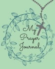 My Prayer Journal.Amazing Guided Prayer Journal Filled with Quotes From the Proverbs Meant to Give Meaning to Your Prayer Sessions. Cover Image