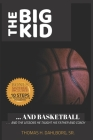 The Big Kid and Basketball: ... and the lessons he taught his Father and Coach Cover Image