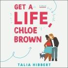 Get a Life, Chloe Brown Lib/E Cover Image