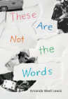 These Are Not the Words Cover Image