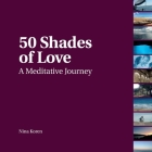 50 Shades of Love: A Meditative Journey Cover Image