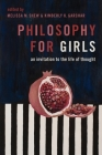Philosophy for Girls: An Invitation to the Life of Thought Cover Image
