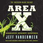 Area X: The Southern Reach Trilogy--Annihilation, Authority, Acceptance Cover Image