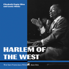 Harlem of the West: The San Francisco Fillmore Jazz Era Cover Image