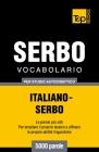 Vocabolario Italiano-Serbo per studio autodidattico - 5000 parole Cover Image