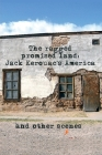 The Ragged Promised Land: Jack Kerouac's America and other scenes Cover Image