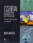 Essential Effects: Water, Fire, Wind, and More Cover Image