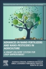 Advances in Nano-Fertilizers and Nano-Pesticides in Agriculture: A Smart Delivery System for Crop Improvement Cover Image