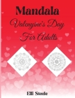 Mandala Valentine's Day For Adults: Beautiful Valentine's Day Mandala Adult Coloring Book: Stress Relieving Cover Image