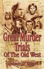 Great Murder Trials of the Old West Cover Image