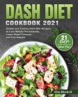 Dash Diet Cookbook 2021 Cover Image