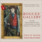 Rogues' Gallery: The Rise (and Occasional Fall) of Art Dealers, the Hidden Players in the History of Art Cover Image