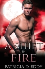 A Shift in Fire: A Werewolf Shifter Romance Cover Image