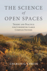 The Science of Open Spaces: Theory and Practice for Conserving Large, Complex Systems Cover Image