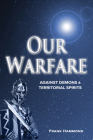 Our Warfare - Against Demons and Territorial Spirits Cover Image