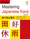 Mastering Japanese Kanji: (Jlpt Level N5) the Innovative Visual Method for Learning Japanese Characters (CD-ROM Included) [With CDROM] Cover Image