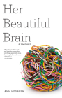 Her Beautiful Brain: A Memoir Cover Image
