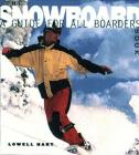 The Snowboard Book: A Guide for All Boarders Cover Image