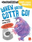 When You've Gotta Go! Cover Image