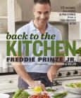 Back to the Kitchen: 75 Delicious, Real Recipes (& True Stories) from a Food-Obsessed Actor : A Cookbook Cover Image