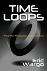 Time Loops: Precognition, Retrocausation, and the Unconscious Cover Image