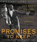 Promises to Keep: How Jackie Robinson Changed America: How Jackie Robinson Changed America Cover Image