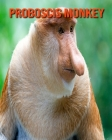 Proboscis Monkey: Amazing Facts about Proboscis Monkey Cover Image