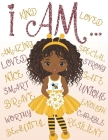 I Am: Coloring Book with Positive Affirmations for Young Girls for Self-Esteem and Confidence, I Am Enough Cover Image