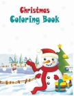 Christmas Coloring Book: Best Kid Gifts - A Christmas Book for Kids - Ages 6-10 - 50 Unique beautifully-illustrated Pages to Color with Snowman Cover Image
