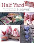 Half Yard# Heaven: Easy sewing projects using leftover pieces of fabric Cover Image