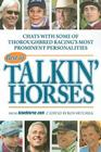 Best of Talkin' Horses: Chat with Some of Thoroughbred Reacing's Most Prominent Personalities Cover Image
