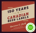 150 Years of Canadian Beer Labels Cover Image