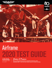 Airframe Test Guide 2020: Pass Your Test and Know What Is Essential to Become a Safe, Competent Amt from the Most Trusted Source in Aviation Tra (Fast-Track Test Guides) Cover Image