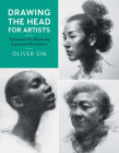 Drawing the Head for Artists: Techniques for Mastering Expressive Portraiture Cover Image