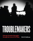 Troublemakers: Chicago Freedom Struggles through the Lens of Art Shay Cover Image