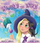 Waverly the Witch: A Magical Adventure for Children Ages 3-9 Cover Image
