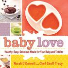 Baby Love: Healthy, Easy, Delicious Meals for Your Baby and Toddler Cover Image