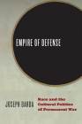 Empire of Defense: Race and the Cultural Politics of Permanent War Cover Image