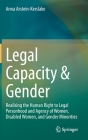 Legal Capacity & Gender: Realising the Human Right to Legal Personhood and Agency of Women, Disabled Women, and Gender Minorities Cover Image