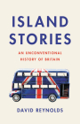 Island Stories: An Unconventional History of Britain Cover Image