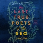 The Last True Poets of the Sea Cover Image