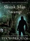 Skunk Man Swamp Cover Image