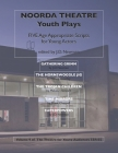 Noorda Theatre Youth Plays: Five Age Appropriate Scripts for Young Actors Cover Image