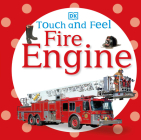 Touch and Feel: Fire Engine (DK Touch and Feel) Cover Image