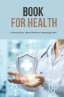 Book For Health: A Dozen Facts About Medicare Advantage Plan: Information On Medicare And Medicare Cover Image