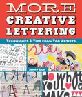 More Creative Lettering: Techniques & Tips from Top Artists Cover Image