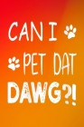 Womens Can I Pet Dat Dawg Funny - Final Planning Book Cover Image