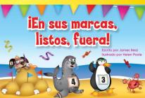 En Sus Marcas, Listos, Fuera! (Ready, Set, Go!) (Spanish Version) (Upper Emergent) (Read! Explore! Imagine! Fiction Readers: Level 1.6) Cover Image